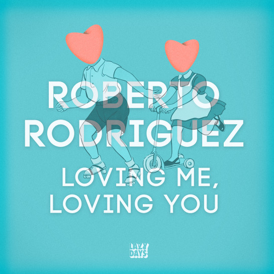 roberto rodriguez loving me loving you